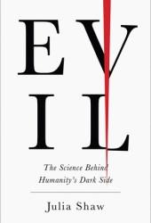 Evil: The Science Behind Humanity's Dark Side Pdf Book