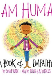 I Am Human: A Book of Empathy Pdf Book