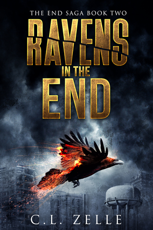 Ravens in the End: Book Two in the Post-Apocalyptic Dystopian Epic (The End Saga - 2)