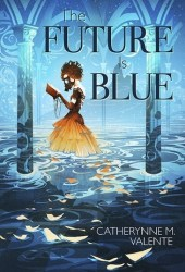 The Future is Blue Pdf Book