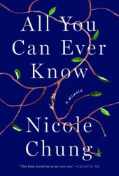 All You Can Ever Know: A Memoir Pdf Book