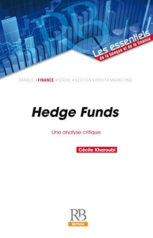 Hedge Funds : une analyse critique