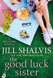 The Good Luck Sister (Wildstone, #1.5) Pdf Book