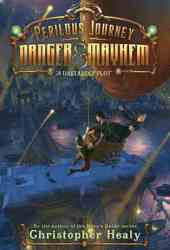 A Dastardly Plot (A Perilous Journey of Danger and Mayhem #1) Pdf Book