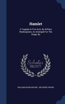 Hamlet: A Tragedy in Five Acts