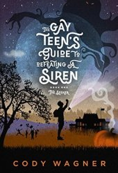 The Gay Teen's Guide to Defeating a Siren (The Seeker, #1)