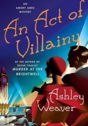 An Act of Villainy (Amory Ames Mystery #5) Pdf Book