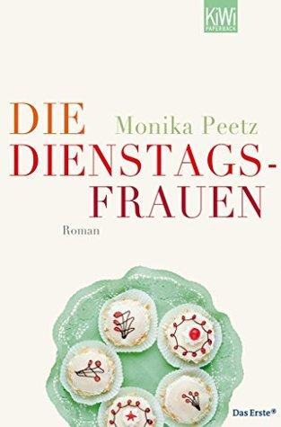 Die Dienstagsfrauen: Roman (Die-Dienstagsfrauen-Romane 1)
