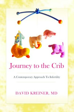Journey To The Crib: A Contemporary Approach To Infertility