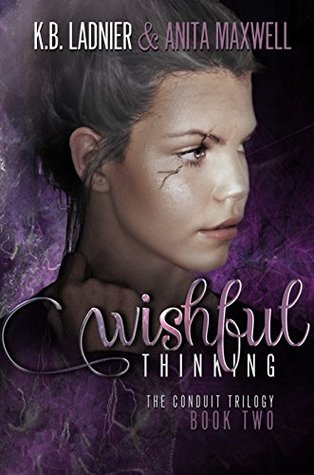 Wishful Thinking (The Conduit Trilogy #2)