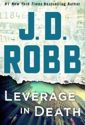 Leverage in Death (In Death, #47) Pdf Book