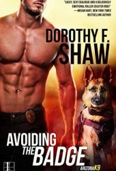 Avoiding the Badge (Arizona K9 #1) Pdf Book