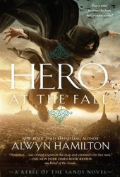 Hero at the Fall (Rebel of the Sands, #3) Book Pdf