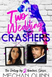 Two Wedding Crashers (Dating By Numbers, #2) Pdf Book