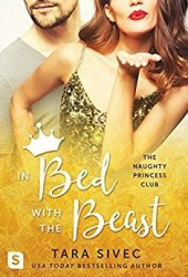 In Bed with the Beast (The Naughty Princess Club, #2) Pdf Book