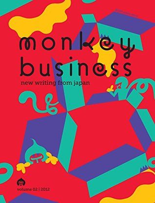 Monkey Business: New Writing from Japan Volume 2
