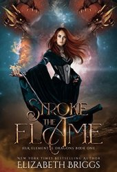 Stroke The Flame (Her Elemental Dragons #1) Pdf Book