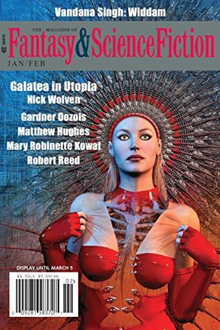 The Magazine of Fantasy & Science Fiction January/February 2018 (The Magazine of Fantasy & Science Fiction Book 134)