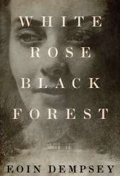 White Rose, Black Forest Pdf Book