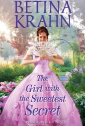 The Girl with the Sweetest Secret (Sin and Sensibility, #2) Pdf Book