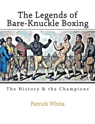The Legends of Bare-Knuckle Boxing: The History & the Champions