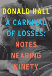 A Carnival of Losses: Notes Nearing Ninety Pdf Book