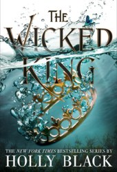The Wicked King (The Folk of the Air, #2) Book Pdf