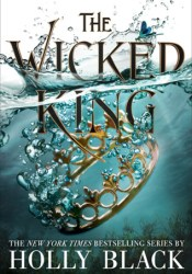 The Wicked King (The Folk of the Air, #2) Pdf Book