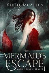 The Mermaid's Escape (The Siren, #1) Pdf Book