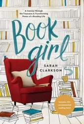 Book Girl: A Journey Through the Treasures and Transforming Power of a Reading Life Pdf Book