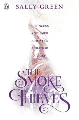 The Smoke Thieves (The Smoke Thieves #1) – Sally Green