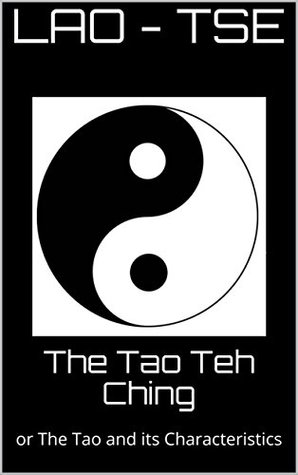The Tao Teh Ching: or The Tao and its Characteristics