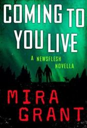 Coming to You Live (Newsflesh Novella) Pdf Book