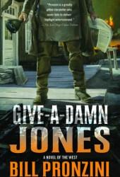 Give-A-Damn Jones: A Novel of the West Pdf Book