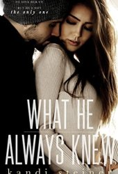 What He Always Knew (What He Doesn't Know, #2) Book Pdf