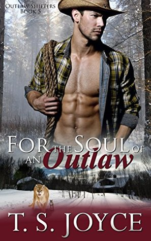 For the Soul of an Outlaw (Outlaw Shifters, #5)