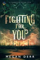 Fighting for You (Lifesworn, #2) Pdf Book