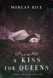 A Kiss for Queens (A Throne for Sisters, #6)