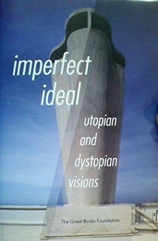 Imperfect Ideal: Utopian and Dystopian Visions