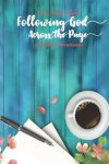 Following God Across the Page by Alisa Hope Wagner