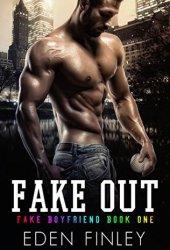 Fake Out (Fake Boyfriend #1) Pdf Book