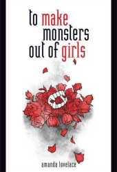 To Make Monsters Out of Girls (Things that Haunt, #1) Pdf Book