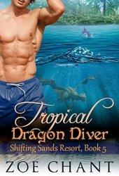 Tropical Dragon Diver (Shifting Sands Resort, #5) Book Pdf