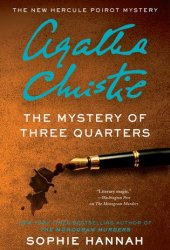The Mystery of Three Quarters (The New Hercule Poirot Mystery #3)