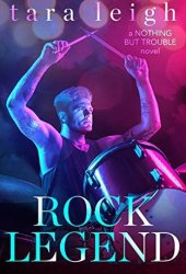 Rock Legend (Nothing But Trouble, #2) Pdf Book