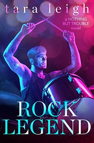 Rock Legend (Nothing But Trouble, #2)