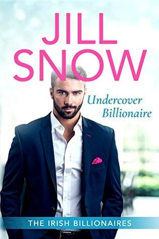 Undercover Billionaire (The Irish Billionaires Book 2)