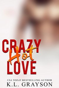 Crazy Hot Love  Dirty Dicks   2  by K L  Grayson