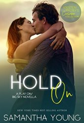 Hold On (Play On, #2.5; Big Sky, #4.6) Pdf Book