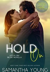 Hold On (Play On, #2.5; Big Sky, #4.6) Pdf Book